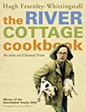 The River Cottage Cookbook: As Seen on Channel Four (0007164092) by Fearnley-Whittingstall, Hugh