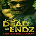 Dead Endz: Zombie Games, Book 3 Audiobook by Kristen Middleton Narrated by Belle Avery