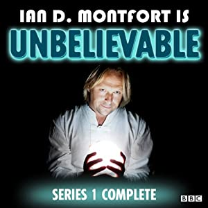 Ian D Montfort Is: Unbelievable: Series 1 | [Tom Binns]