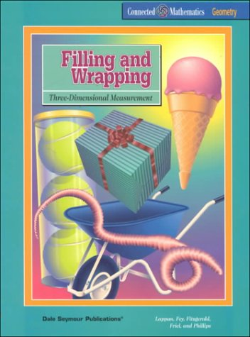 Filling & Wrapping: Three-Dimensional Measurement (Connected Mathematics Series), Glenda Lappan
