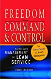 Image of Freedom from Command and Control: Rethinking Management for Lean Service