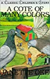 A Cote of Many Colors (Classic Children's Story) (0613295838) by Oke, Janette