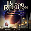 Blood Rebellion: Blood Destiny, Book 7 Audiobook by Connie Suttle Narrated by Traci Odom