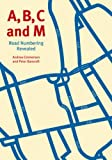 Book cover for A, B, C and M: Road Numbering Revealed