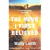 "The Hour I First Believedvon ""Wally Lamb"""