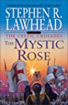 The Mystic Rose: The Celtic Crusades...