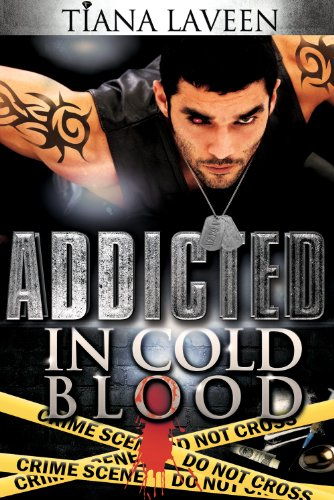 Book: Addicted In Cold Blood by Tiana Laveen