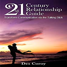 21st Century Relationship Guide (       UNABRIDGED) by Des Coroy Narrated by Des Coroy