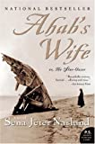 AHAB'S WIFE OR, THE STAR GAZER (0060838744) by Sena Jeter Naslund