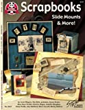Scrapbooks: Slide Mounts and More (Design Originals)