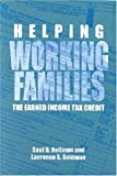 img - for Helping Working Families: The Earned Income Tax Credit book / textbook / text book