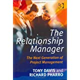 The Relationship Manager: The Next Generation of Project Management