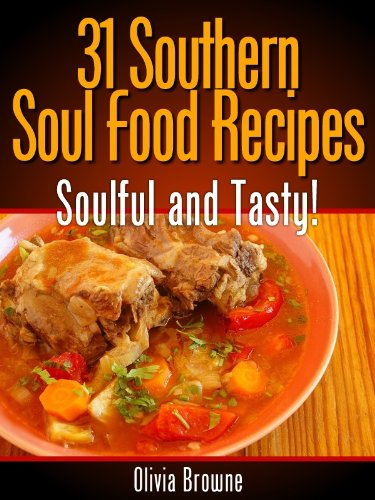 31 Southern Soul Food Recipes Soulful And Tasty By
