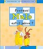 """Afficher """"Pourquoi Malo est-il jaloux ?"""""""