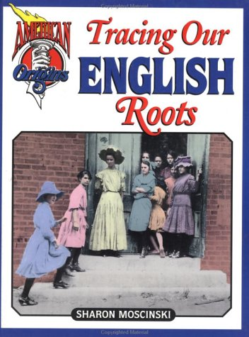 Tracing Our English Roots (American Origins)