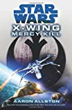 Aaron Allston Star Wars: X-Wing: Mercy Kill