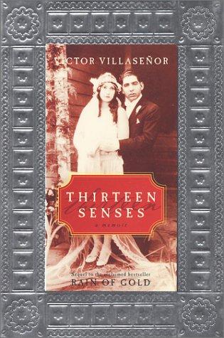 Thirteen Senses: A Memoir, VICTOR VILLASENOR