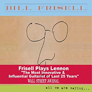 Bill Frissell - All We Are Saying.... cover