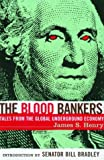 The Blood Bankers: Tales from the Global Underground Economy (1568582544) by James S. Henry