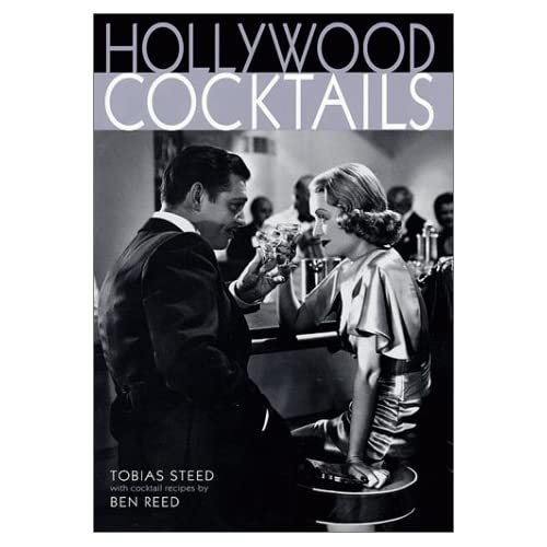 Hollywood Cocktails: Tobias Steed, Ben Reed: 9781572232907: Amazon.com