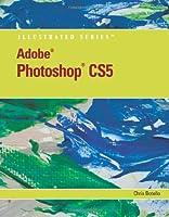 Adobe Photoshop CS5 Illustrated