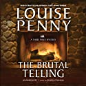 The Brutal Telling: A Three Pines Mystery Audiobook by Louise Penny Narrated by Ralph Cosham