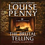 The Brutal Telling: A Three Pines Mystery (       UNABRIDGED) by Louise Penny Narrated by Ralph Cosham
