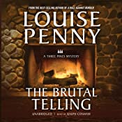 The Brutal Telling: A Three Pines Mystery | [Louise Penny]