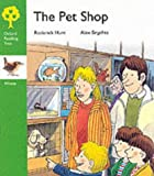 Roderick Hunt Oxford Reading Tree: Stage 2: Wrens Storybooks: Pet Shop