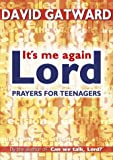 It's Me Again, Lord: Prayers for Teenagers by the Author of