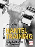 Perfektes Hanteltraining: Die besten Übungen und Programme title=