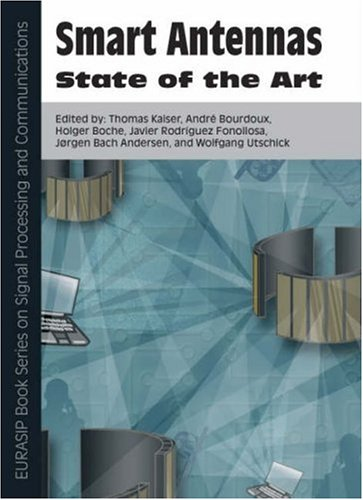Smart Antennas: State of the Art (Eurasip Book Series on Signal Processing & Communications)