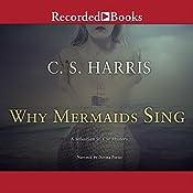 Why Mermaids Sing: Sebastian St. Cyr, Book 3 | C. S. Harris