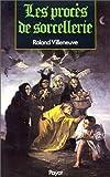 echange, troc Roland Villeneuve - Les procès de sorcellerie