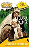 September Morning: (Western Weddings) (Here Come the Grooms) (037330112X) by Diana Palmer