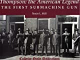 img - for Thompson: The American Legend: The First Submachine Gun by Tracie L. Hill (1996-06-01) book / textbook / text book