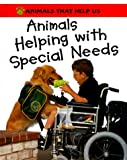 Animals Helping with Specials Needs (Animals That Help Us (Franklin Watts Hardcover)) (0531145646) by Oliver, Clare