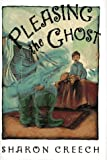 Pleasing the Ghost (0060269855) by Creech, Sharon