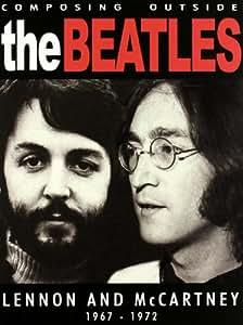Beatles - Composing Outside The Beatles: Lennon & McCartney 1967-1972