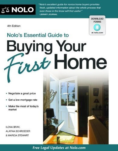 Nolo's Essential Guide to Buying Your First Home by Bray J.D., Ilona, Schroeder J.D., Alayna, Stewart, Marcia 4th (fourth) Edition (12/28/2012)