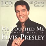 He Touched Me: The Gospel Music of El...