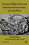 European Welfare States and Supranational Governance of Social Policy (St Antony's Series)