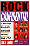 Rock Confidential: A Backstage Pass to the Outrageous World of Rock 'n' Roll (0452281571) by Amende, Coral