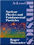 A-Level Physics - Nuclear Physics and...