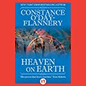 Heaven on Earth Audiobook by Constance O'Day-Flannery Narrated by Stacey Jackson