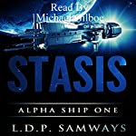 Stasis: Alpha Ship One | L.D.P. Samways,Luis Samways