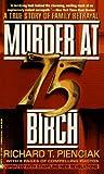 img - for By Richard T. Pienciak Murder at 75 Birch (Signet) [Mass Market Paperback] book / textbook / text book