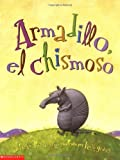 img - for By Hellen Ketteman Armadillo Tattletale (armadillo, El Chimoso): Armadillo, El Chisomoso (Tra) [Paperback] book / textbook / text book