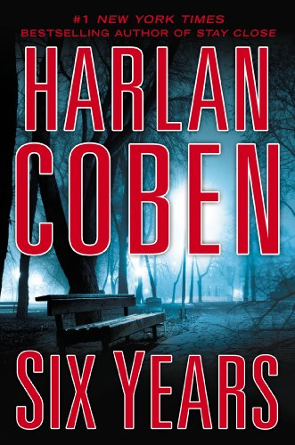 Harlan Coben's New Novel 'Six Years' is a Masterpiece of Modern Suspense