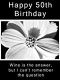 50th Birthday Gift Wine Label - Wine Is the Answer